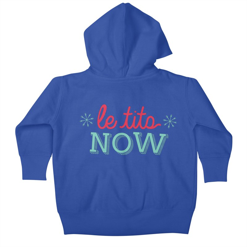 Le Tits Now!  Kids Baby Zip-Up Hoody by scottdraft's Artist Shop