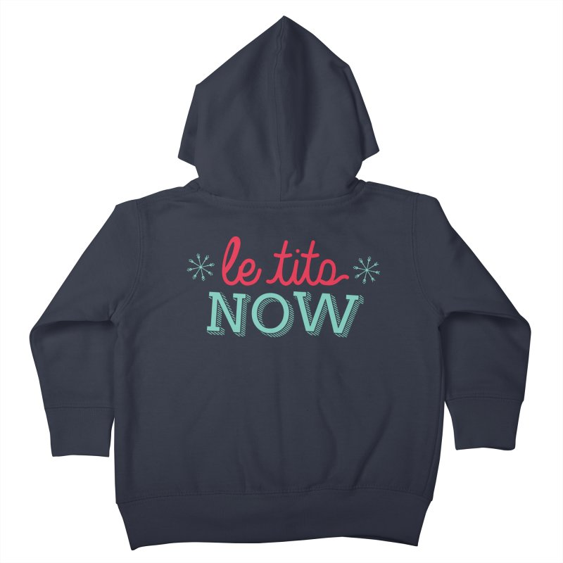 Le Tits Now!  Kids Toddler Zip-Up Hoody by scottdraft's Artist Shop