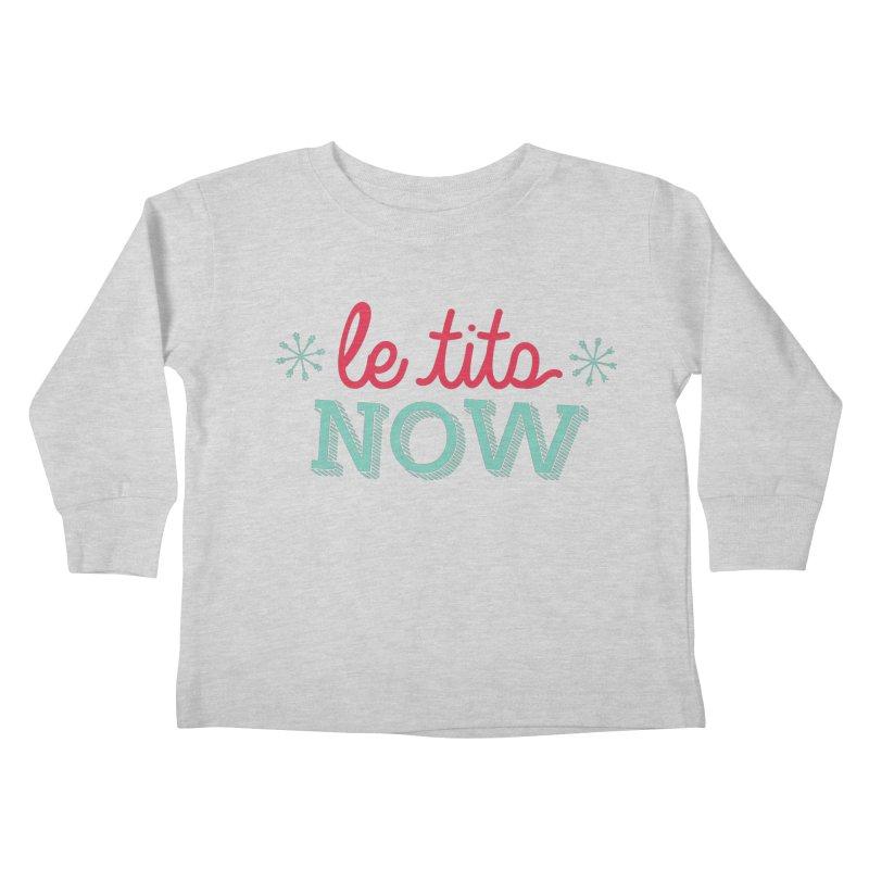 Le Tits Now!  Kids Toddler Longsleeve T-Shirt by scottdraft's Artist Shop