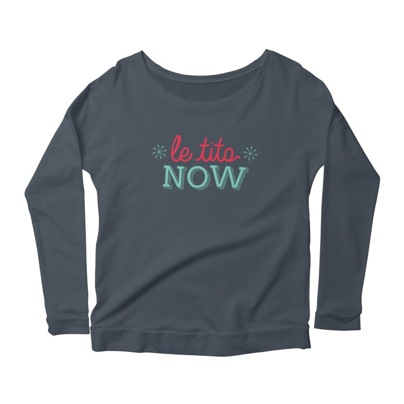 Le Tits Now!  Women's Scoop Neck Longsleeve T-Shirt by scottdraft's Artist Shop