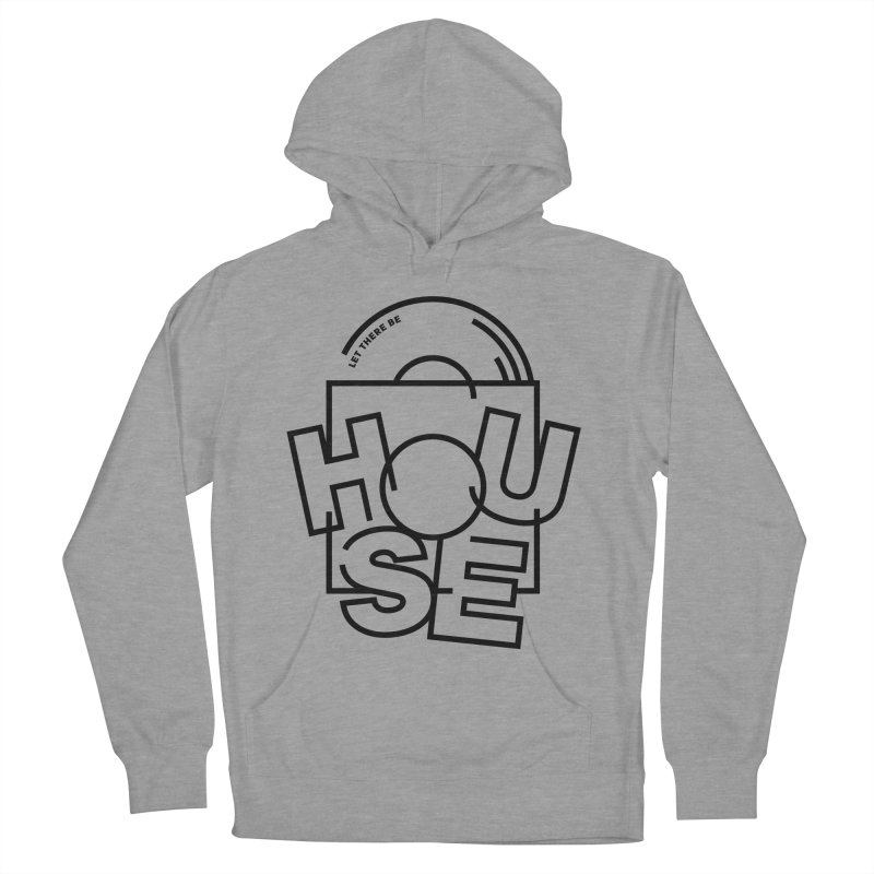 Let there be house Women's Pullover Hoody by Scott Millar
