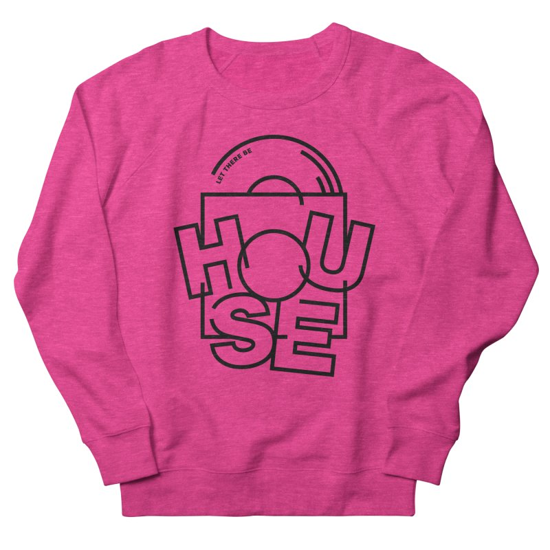 Let there be house Women's Sweatshirt by Scott Millar's Artist Shop