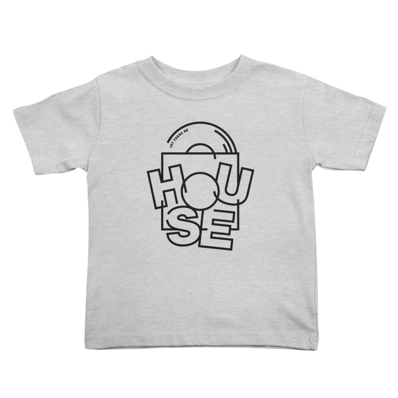 Let there be house Kids Toddler T-Shirt by Scott Millar's Artist Shop
