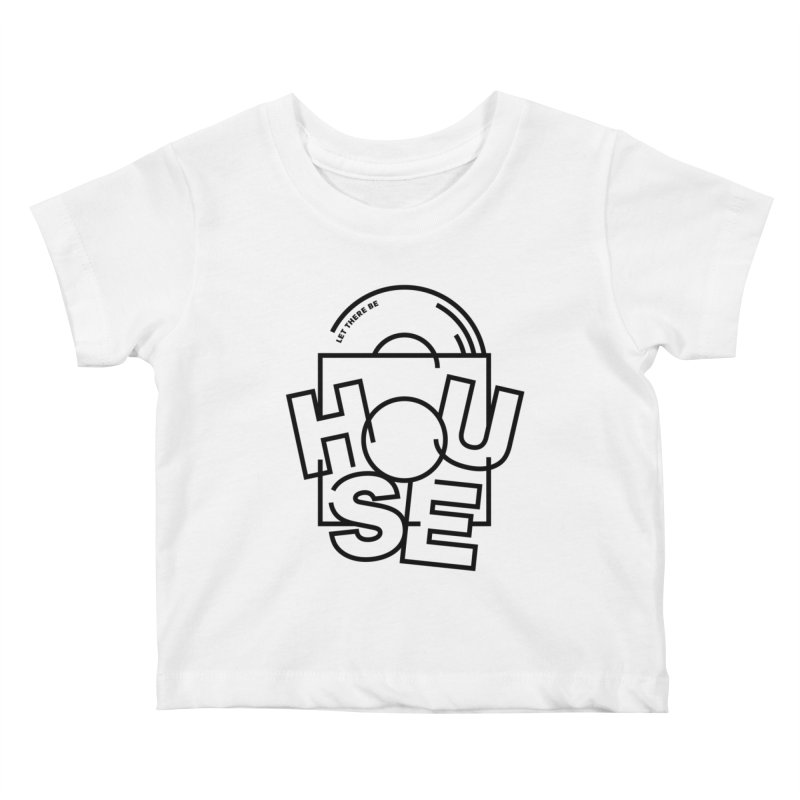 Let there be house Kids Baby T-Shirt by Scott Millar's Artist Shop