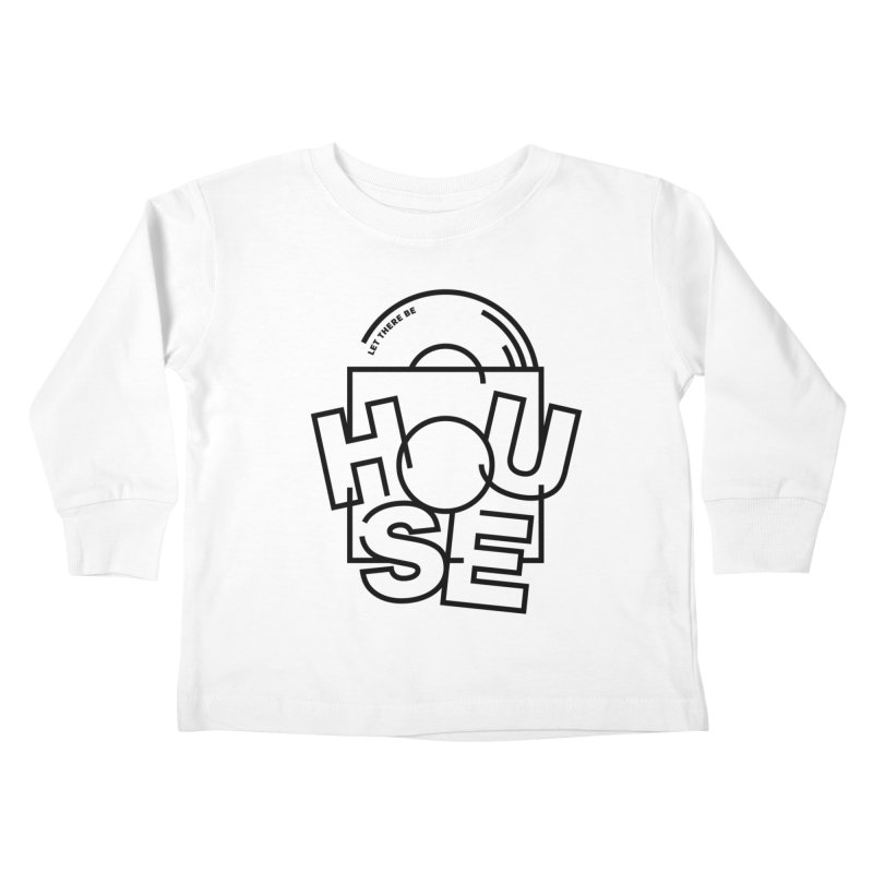 Let there be house Kids Toddler Longsleeve T-Shirt by Scott Millar's Artist Shop
