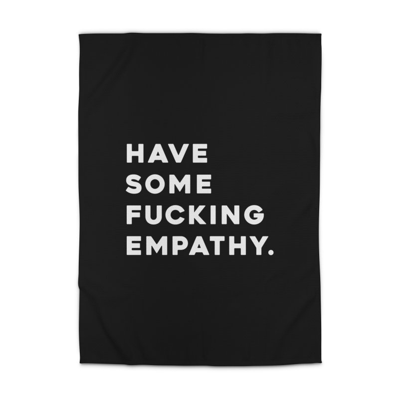 Have Some Fucking Empathy. Home Rug by Scott Shellhamer's Artist Shop