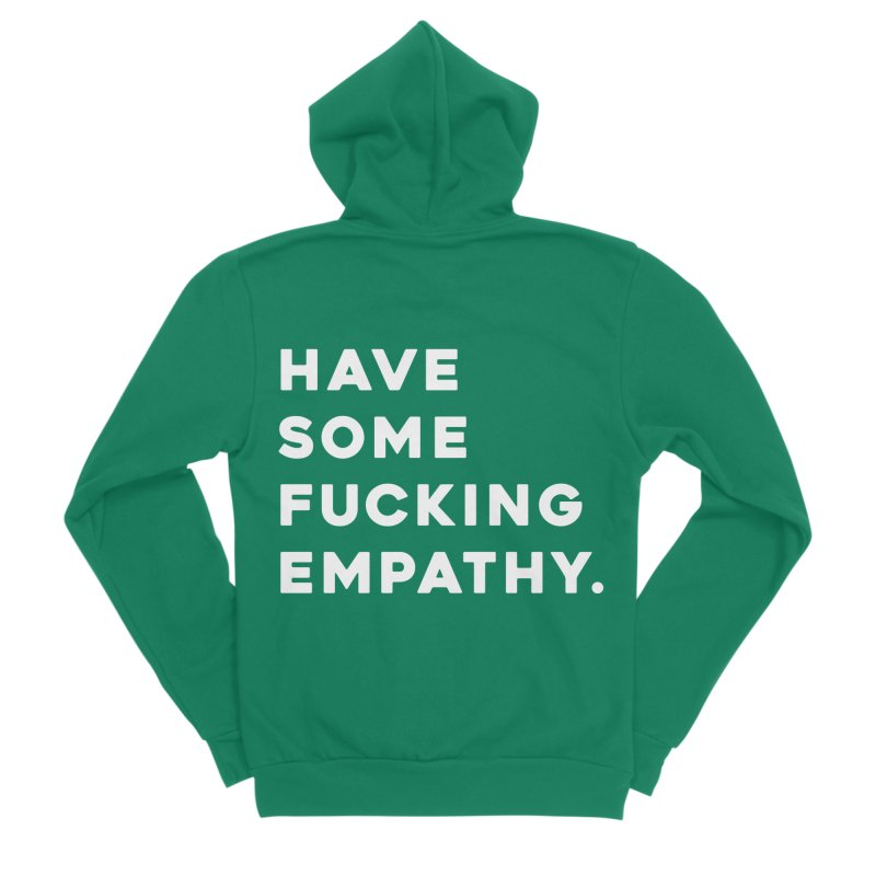 Have Some Fucking Empathy. Men's Zip-Up Hoody by Scott Shellhamer's Artist Shop