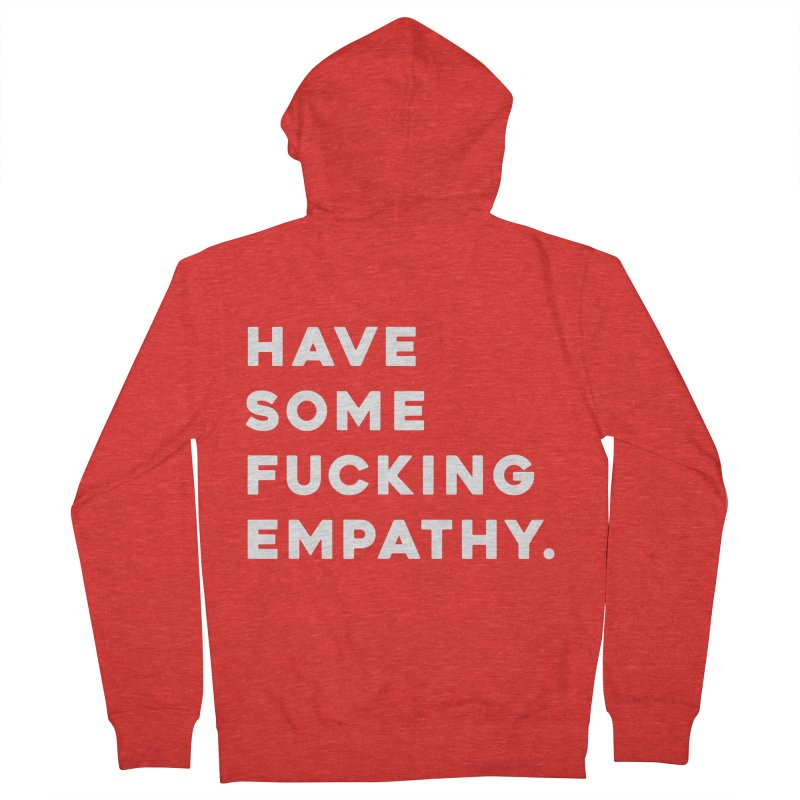 Have Some Fucking Empathy. Women's Zip-Up Hoody by Scott Shellhamer's Artist Shop