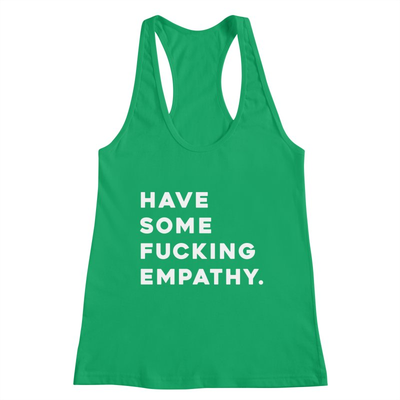 Have Some Fucking Empathy. Women's Tank by Scott Shellhamer's Artist Shop