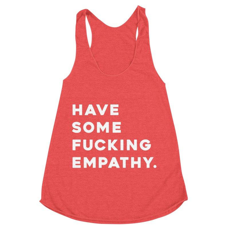 Have Some Fucking Empathy. Women's Racerback Triblend Tank by Scott Shellhamer's Artist Shop