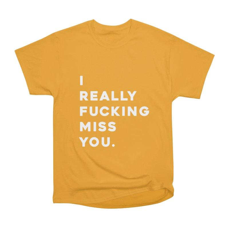 I Really Fucking Miss You. Women's T-Shirt by Scott Shellhamer's Artist Shop
