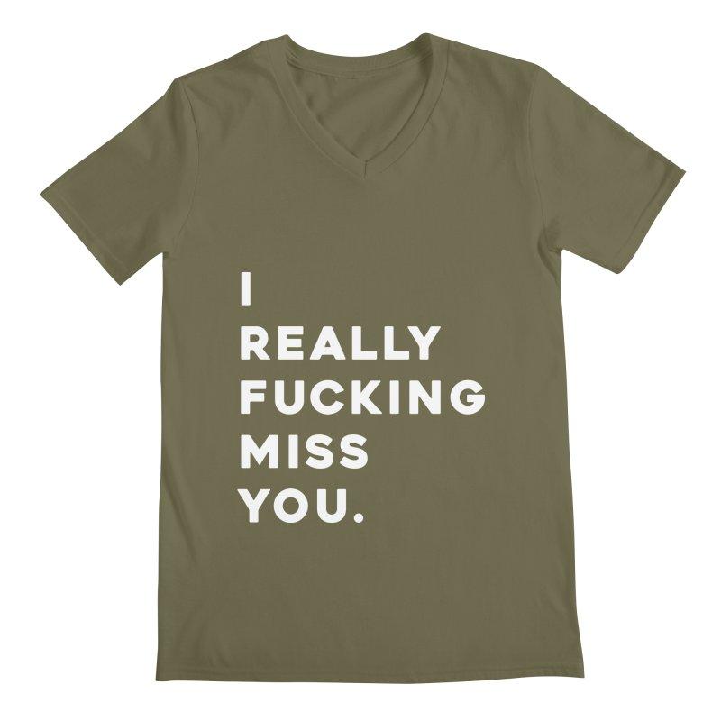 I Really Fucking Miss You. Men's Regular V-Neck by Scott Shellhamer's Artist Shop