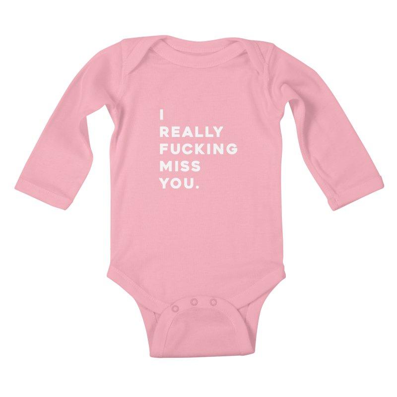 I Really Fucking Miss You. Kids Baby Longsleeve Bodysuit by Scott Shellhamer's Artist Shop