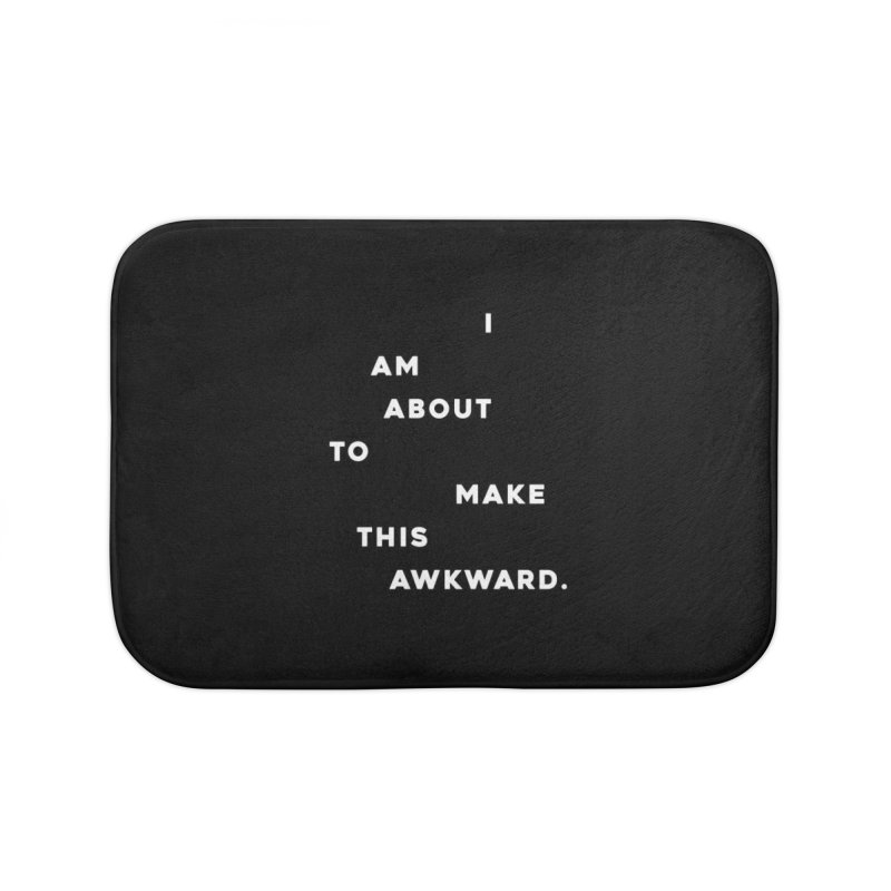 I am about to make this awkward. Home Bath Mat by Scott Shellhamer's Artist Shop
