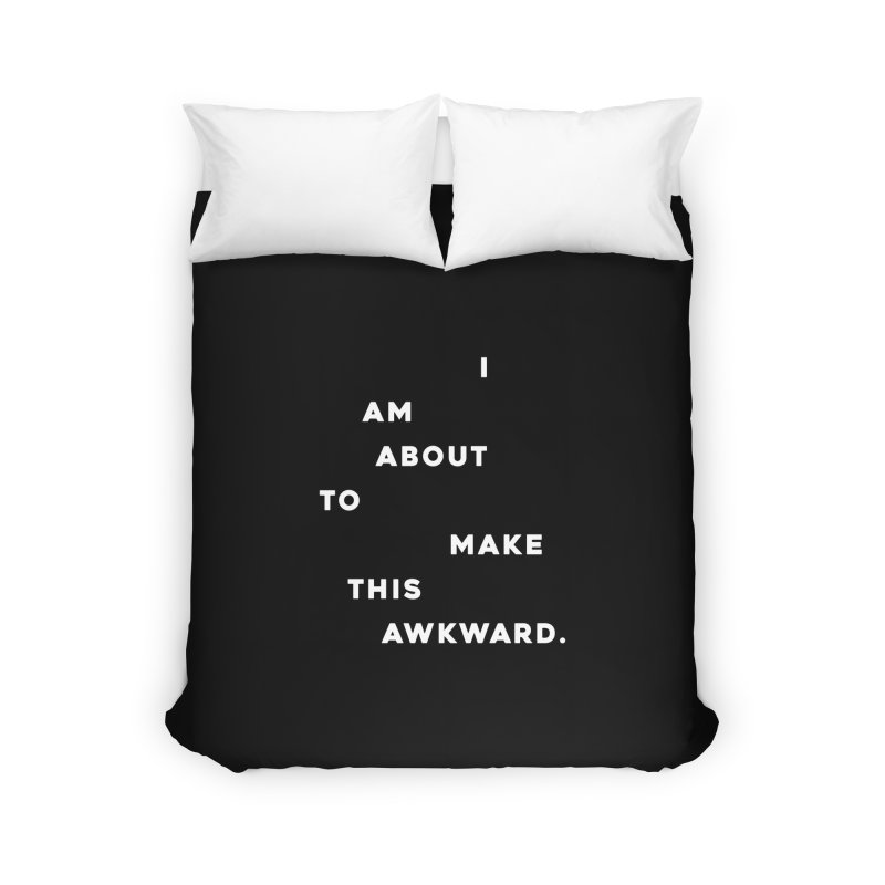 I am about to make this awkward. Home Duvet by Scott Shellhamer's Artist Shop