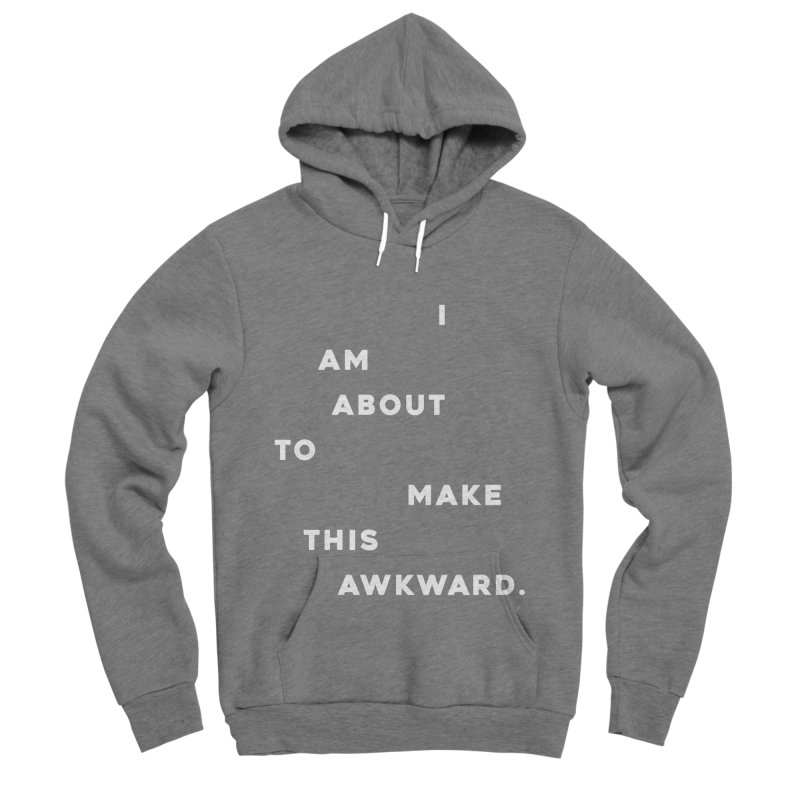 I am about to make this awkward. Women's Sponge Fleece Pullover Hoody by Scott Shellhamer's Artist Shop