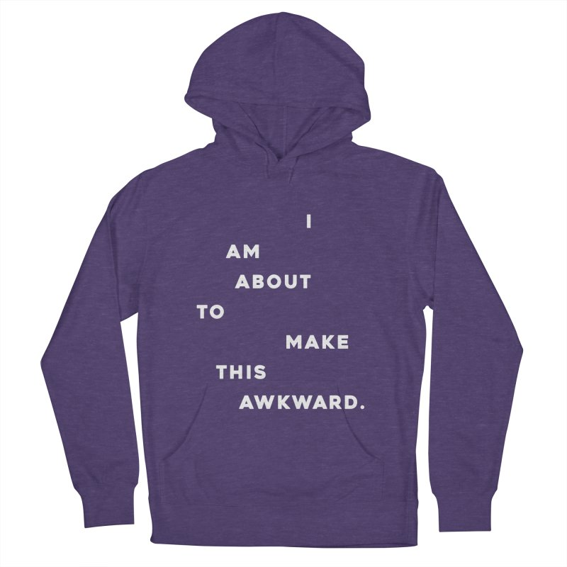 I am about to make this awkward. Women's French Terry Pullover Hoody by Scott Shellhamer's Artist Shop