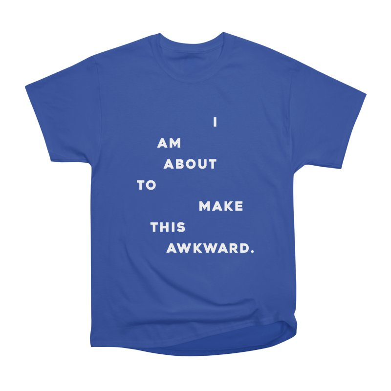 I am about to make this awkward. Men's Heavyweight T-Shirt by Scott Shellhamer's Artist Shop