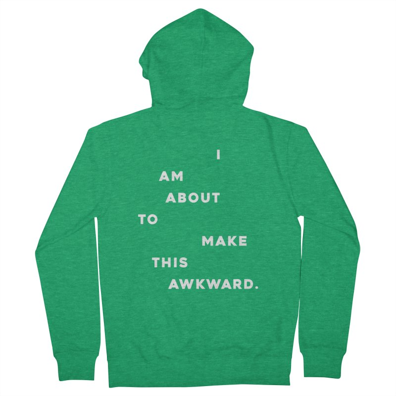 I am about to make this awkward. Women's Zip-Up Hoody by Scott Shellhamer's Artist Shop