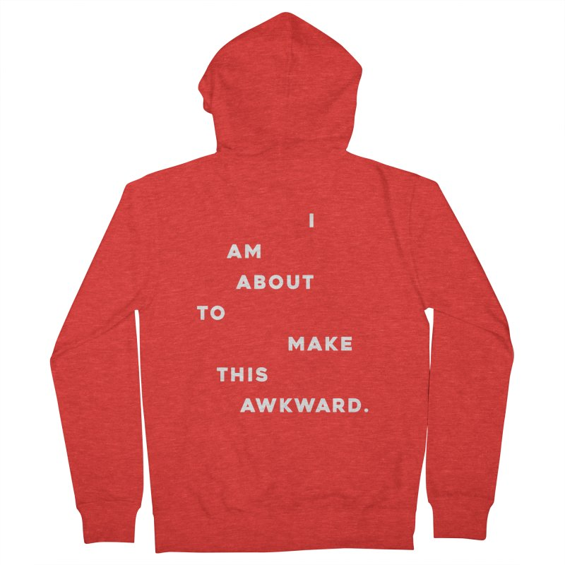 I am about to make this awkward. Men's Zip-Up Hoody by Scott Shellhamer's Artist Shop