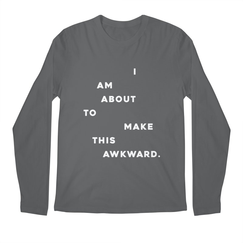 I am about to make this awkward. Men's Longsleeve T-Shirt by Scott Shellhamer's Artist Shop