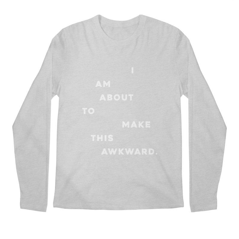 I am about to make this awkward. Men's Longsleeve T-Shirt by Scott Shellhamer's Artist Shop