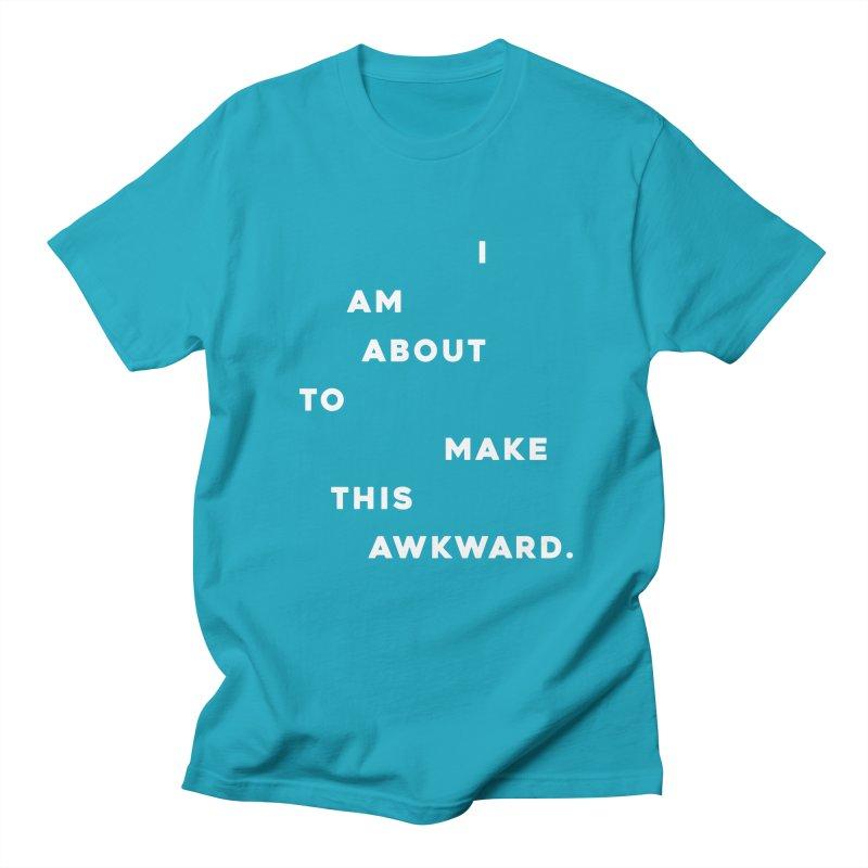I am about to make this awkward. Men's T-Shirt by Scott Shellhamer's Artist Shop