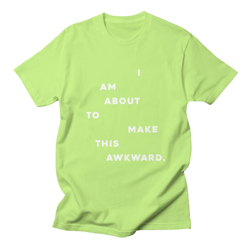 I am about to make this awkward. Men's T-Shirt by Scott Shellhamer's Artist Shop