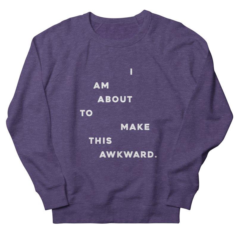 I am about to make this awkward. Women's Sweatshirt by Scott Shellhamer's Artist Shop