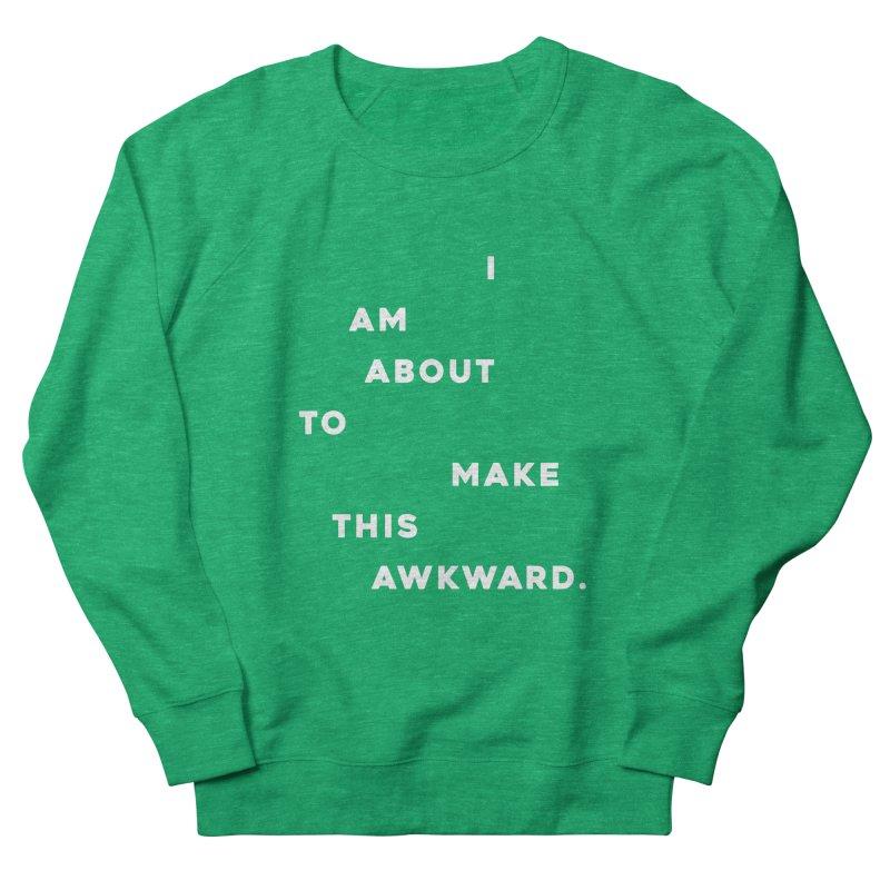 I am about to make this awkward. Men's Sweatshirt by Scott Shellhamer's Artist Shop