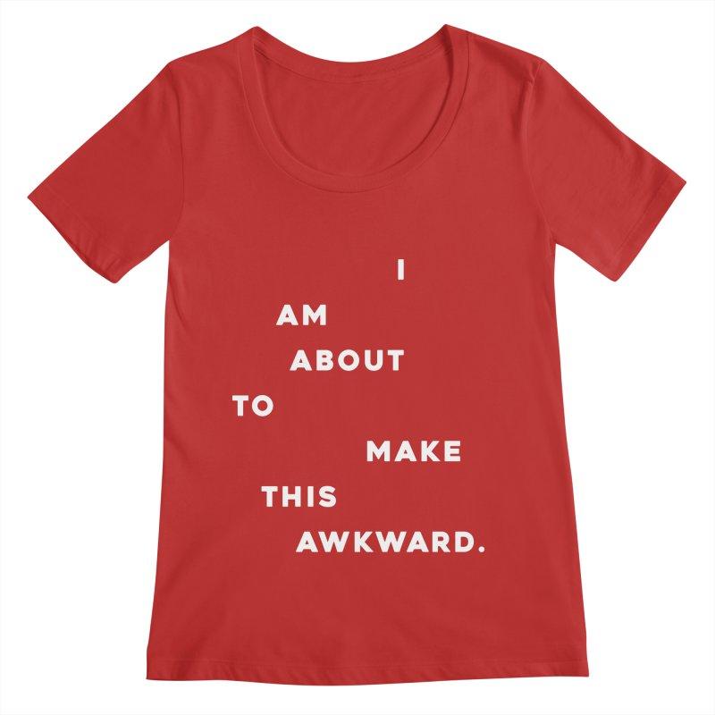 I am about to make this awkward. Women's Regular Scoop Neck by Scott Shellhamer's Artist Shop