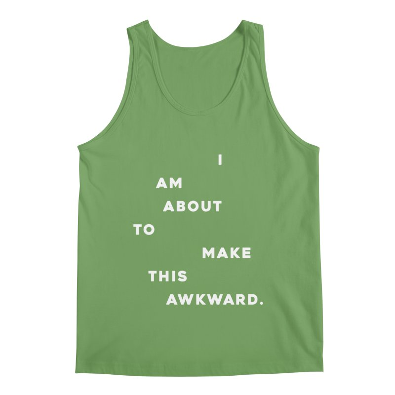 I am about to make this awkward. Men's Tank by Scott Shellhamer's Artist Shop