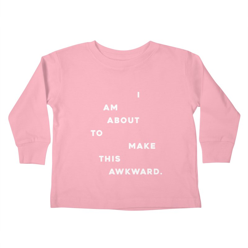 I am about to make this awkward. Kids Toddler Longsleeve T-Shirt by Scott Shellhamer's Artist Shop