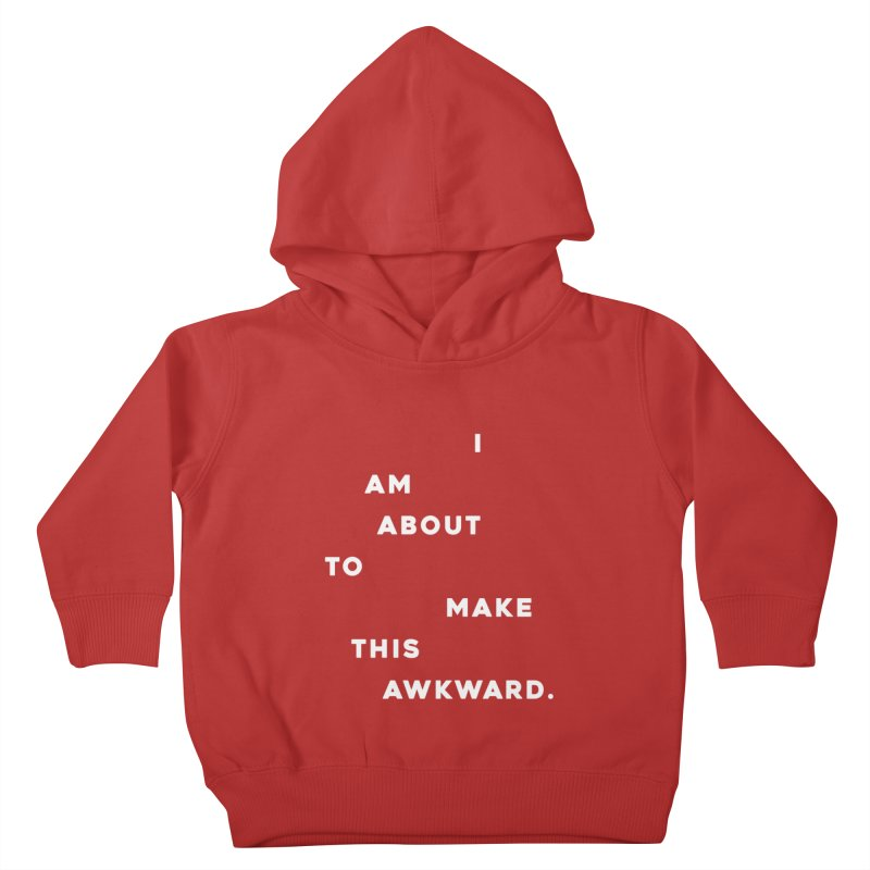 I am about to make this awkward. Kids Toddler Pullover Hoody by Scott Shellhamer's Artist Shop