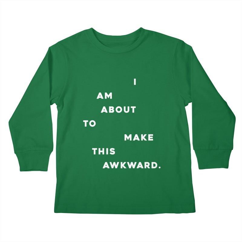 I am about to make this awkward. Kids Longsleeve T-Shirt by Scott Shellhamer's Artist Shop
