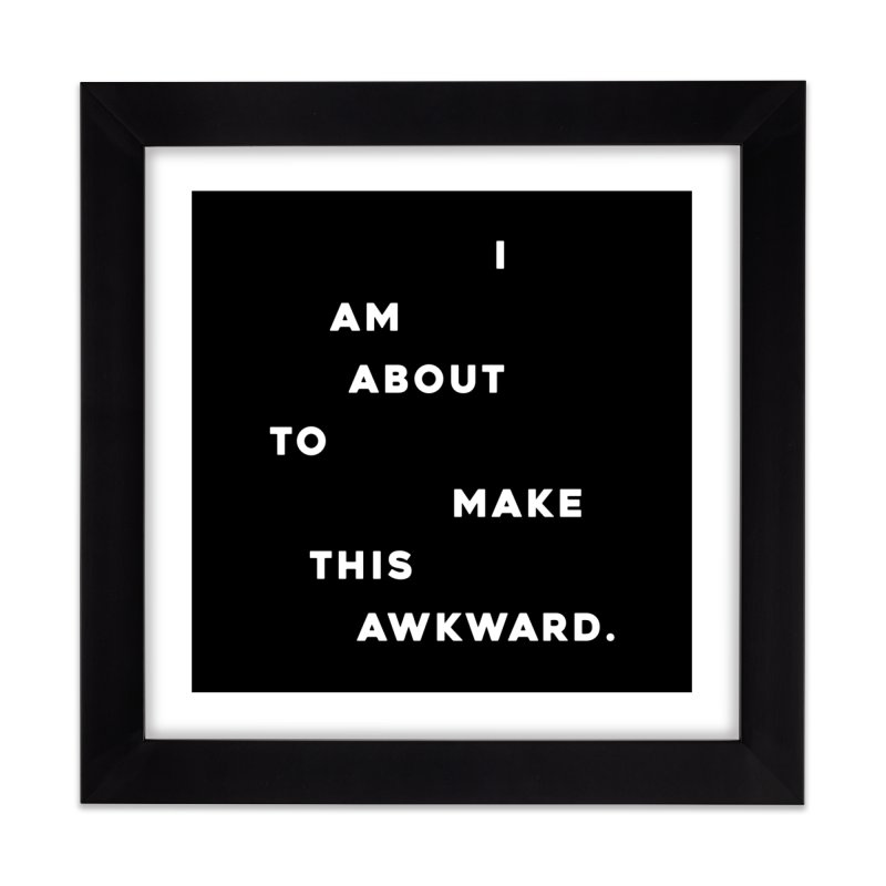 I am about to make this awkward. Home Framed Fine Art Print by Scott Shellhamer's Artist Shop