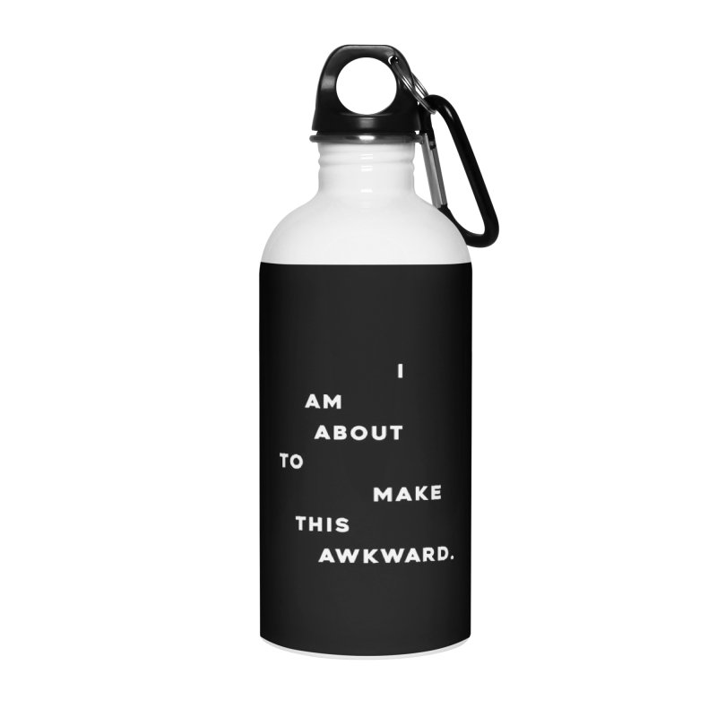 I am about to make this awkward. Accessories Water Bottle by Scott Shellhamer's Artist Shop