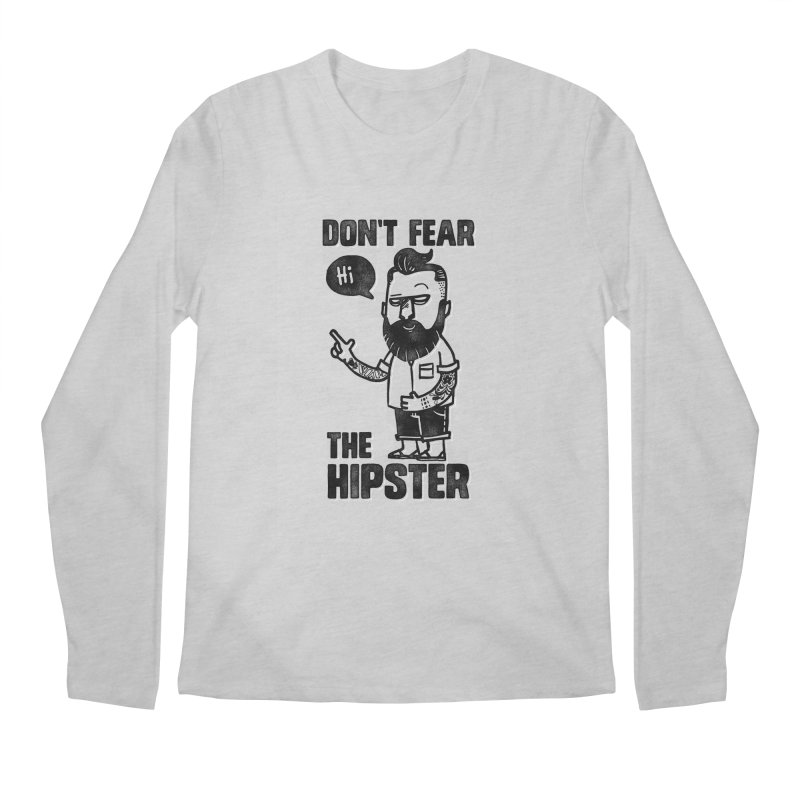 Don't Fear The Hipster Men's Longsleeve T-Shirt by scribblekid's Artist Shop