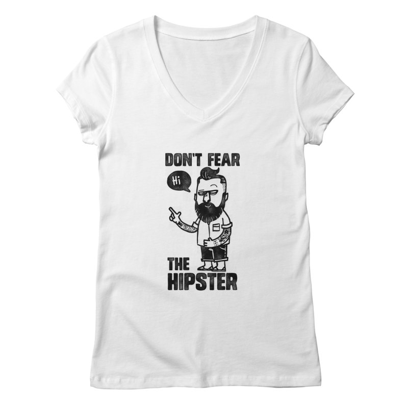 Don't Fear The Hipster Women's V-Neck by scribblekid's Artist Shop