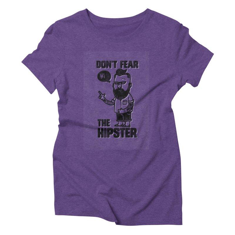 Don't Fear The Hipster Women's Triblend T-shirt by scribblekid's Artist Shop