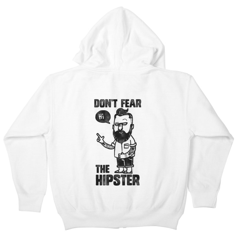 Don't Fear The Hipster Kids Zip-Up Hoody by scribblekid's Artist Shop