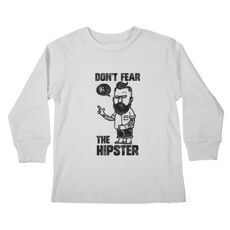 Don't Fear The Hipster Kids Longsleeve T-Shirt by scribblekid's Artist Shop