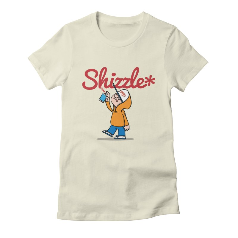 #Shizzle Press Women's Fitted T-Shirt by scribblekid's Artist Shop
