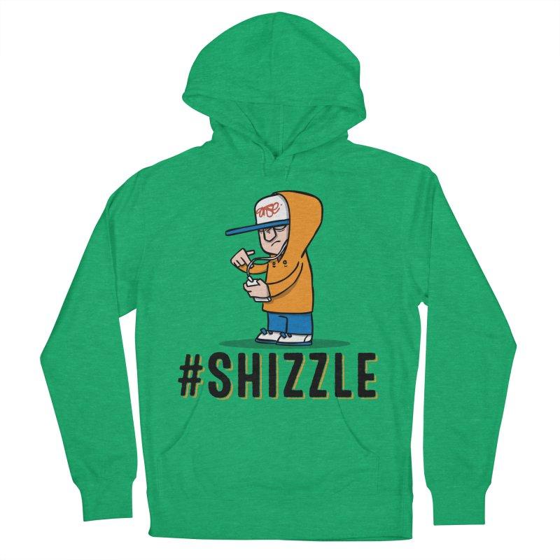 #Shizzle Press Women's Pullover Hoody by scribblekid's Artist Shop