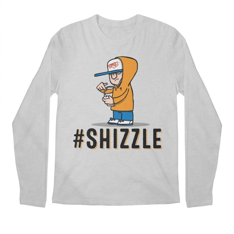 #Shizzle Press Men's Longsleeve T-Shirt by scribblekid's Artist Shop