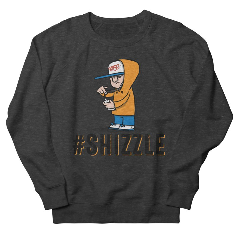 #Shizzle Press Men's Sweatshirt by scribblekid's Artist Shop