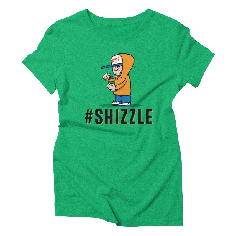 #Shizzle Press Women's Triblend T-Shirt by scribblekid's Artist Shop