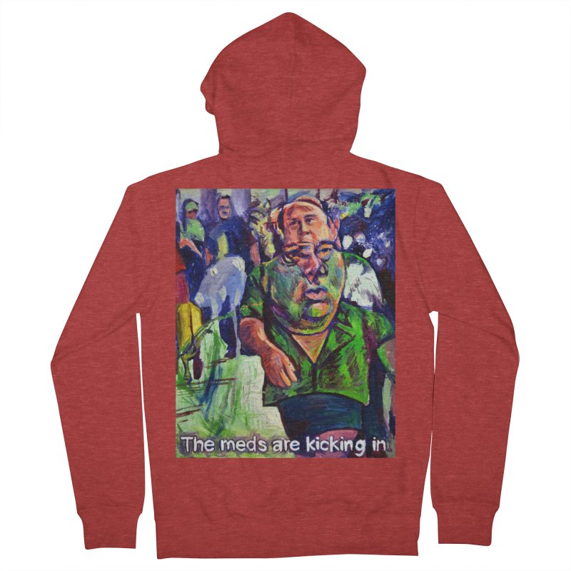 meds are kicking in Women's French Terry Zip-Up Hoody by paintings by Seamus Wray