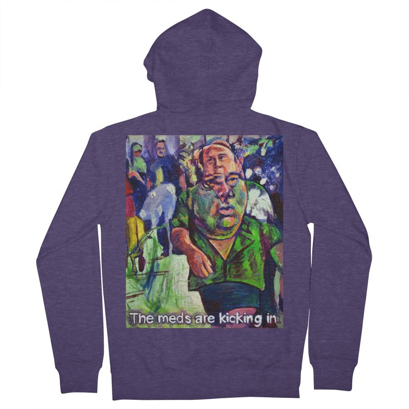meds are kicking in Men's French Terry Zip-Up Hoody by paintings by Seamus Wray