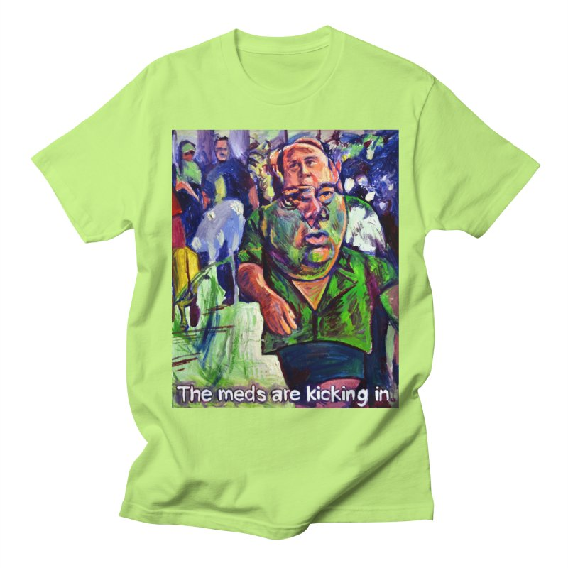 meds are kicking in Women's Regular Unisex T-Shirt by paintings by Seamus Wray